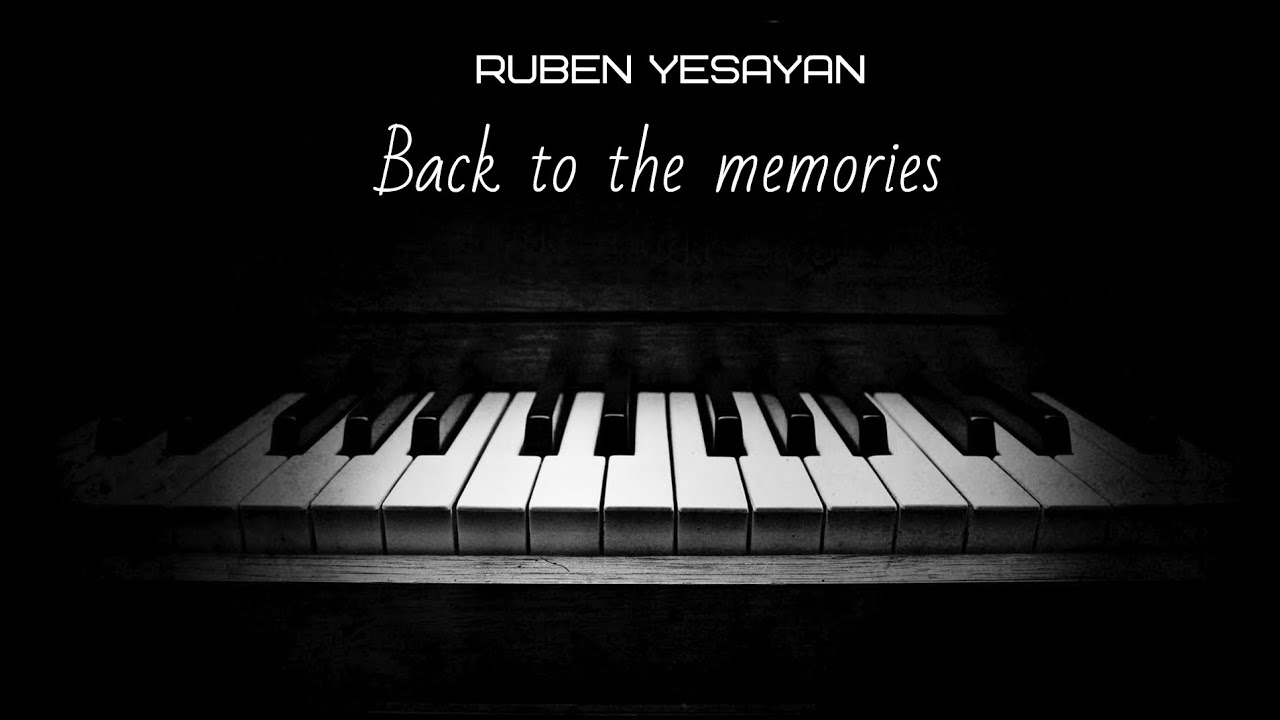 Ruben Yesayan - Back to the memories